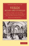 Verdi: Milan and Othello: Being a Short Life of Verdi, With Letters Written About Milan and the New Opera of Othello (Paperback)