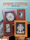 Paper Cutting Old & New: Scherenschnitte for the Modern Crafter (Paperback)
