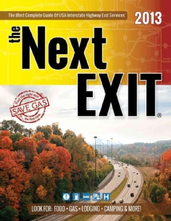The Next Exit 2013: The Most Accurate Interstate Highway Service Guide Ever Printed  (Paperback)