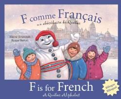 F comme Francais / F Is for French: Un abecedaire du Quebec / A Quebec Alphabet (Hardcover)