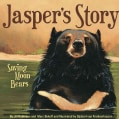 Jasper's Story: Saving Moon Bears (Hardcover)