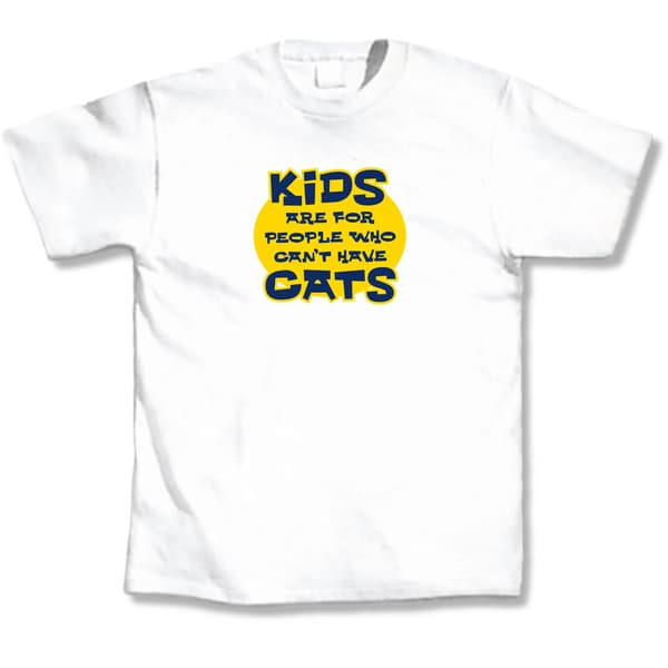 Kids are for People Who Can't Have Cats T-Shirt