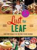 Lust for Leaf: Veggie Crowd-Pleasers to Fuel Your Picnics, Potlucks, and Ragers (Hardcover)