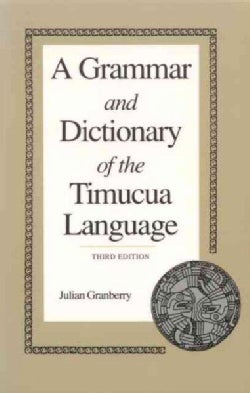 A Grammar and Dictionary of the Timucua Language (Paperback)