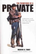The Privations of a Private: Campaigning With the First Tennessee, C. S. A. and Life Thereafter (Paperback)