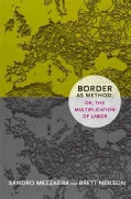 Border As Method, Or, the Multiplication of Labor (Paperback)