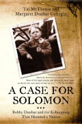 A Case for Solomon: Bobby Dunbar and the Kidnapping That Haunted a Nation (Paperback)