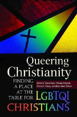 Queering Christianity: Finding a Place at the Table for Lgbtqi Christians (Hardcover)