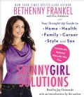 Skinnygirl Solutions: Your Straight-Up Guide to Home, Health, Family, Career, Style, and Sex: Includes the Updated... (CD-Audio)