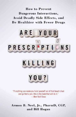 Are Your Prescriptions Killing You?: How to Prevent Dangerous Interactions, Avoid Deadly Side Effects, and Be Hea... (Paperback)