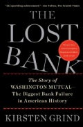 The Lost Bank: The Story of Washington Mutual-The Biggest Bank Failure in American History (Paperback)