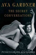 Ava Gardner: The Secret Conversations (Hardcover)