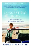 The Longest Way Home: One Man's Quest for the Courage to Settle Down (Paperback)