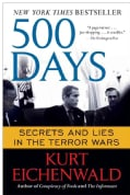 500 Days: Secrets and Lies in the Terror Wars (Paperback)