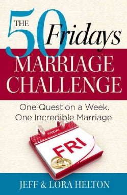 The 50 Fridays Marriage Challenge: One Question a Week, One Incredible Marriage (Paperback)