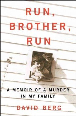 Run, Brother, Run: A Memoir of a Murder in My Family (Hardcover)