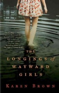 The Longings of Wayward Girls (Paperback)
