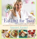 Eating for Two: The Complete Guide to Nutrition During Pregnancy and Beyond (Hardcover)