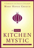 The New Kitchen Mystic: A Companion for Spiritual Explorers (Paperback)
