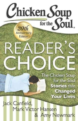 Chicken Soup for the Soul, Readers Choice: The Chicken Soup for the Soul Stories That Changed Your Lives (Paperback)