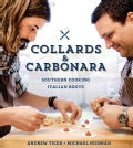 Collards & Carbonara: Southern Cooking, Italian Roots (Hardcover)