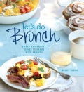 Let's Do Brunch: Sweet and Savory Dishes to Share with Friends (Hardcover)