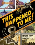 This Happened to Me: Graphic Tales of True-Life Survival (Paperback)