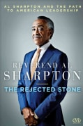 The Rejected Stone: Al Sharpton and the Path to American Leadership (Hardcover)