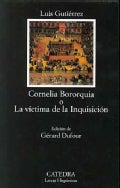 Cornelia Bororquia o la victima de la inquisicion / Cornelia Bororquia or victim of the Inquisition (Paperback)