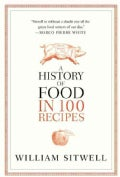 A History of Food in 100 Recipes (Hardcover)