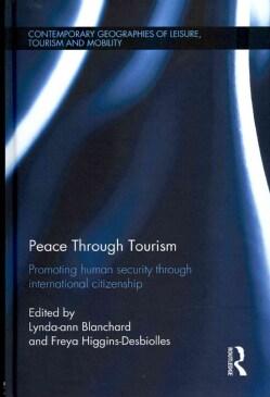 Peace Through Tourism: Promoting Human Security Through International Citizenship (Hardcover)