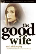 The Good Wife and Philosophy: Temptations of Saint Alicia (Paperback)