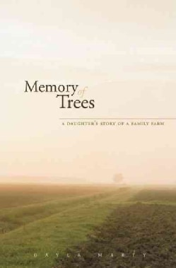 Memory of Trees: A Daughter's Story of a Family Farm (Paperback)