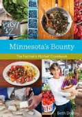 Minnesota's Bounty: The Farmers Market Cookbook (Paperback)