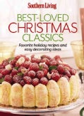 Southern Living Best-Loved Christmas Classics: Favorite Holiday Recipes and Easy Decorating Ideas (Paperback)
