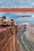 Rough-Water Man: Elwyn Blake's Colorado River Expeditions (Paperback)