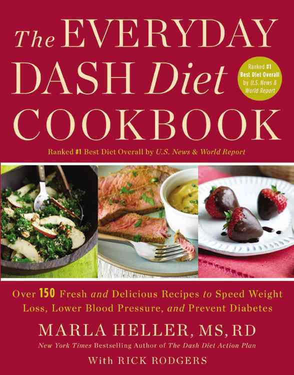 The Everyday DASH Diet Cookbook: Over 150 Fresh and Delicious Recipes to Speed Weight Loss, Lower Blood Pressure,... (Hardcover)
