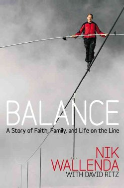 Balance: A Story of Faith, Family, and Life on the Line (Hardcover)