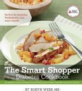 The Smart Shopper Diabetes Cookbook: Strategies for Stress-Free Meals from the Deli Counter, Freezer, Salad Bar, ... (Paperback)