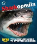 Sharkopedia: The Complete Guide to Everything Shark (Paperback)