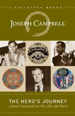 The Hero's Journey: Joseph Campbell on His Life and Work (Paperback)