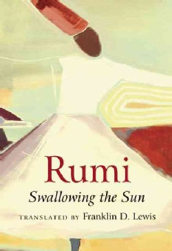 Rumi: Swallowing the Sun (Paperback)