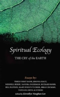 Spiritual Ecology: The Cry of the Earth (Hardcover)
