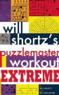 Will Shortz's Puzzlemaster Workout Extreme (Paperback)