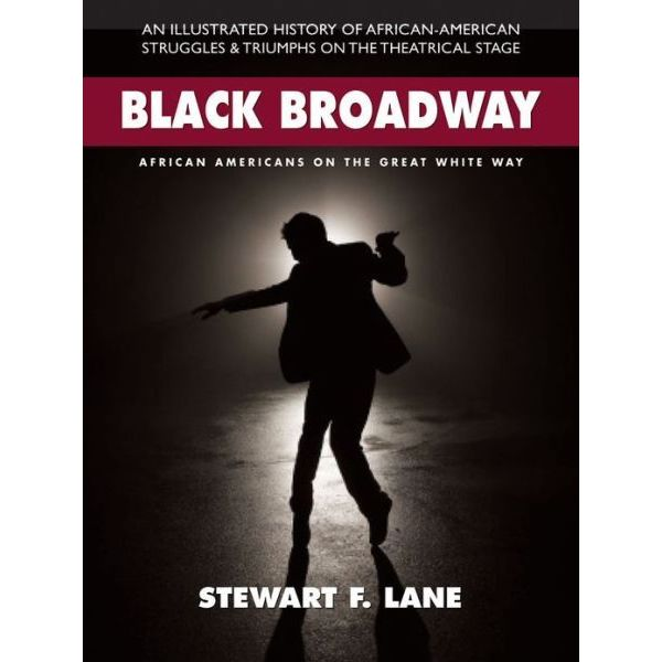 Black Broadway: African Americans on the Great White Way (Hardcover)