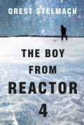 The Boy From Reactor 4 (Paperback)