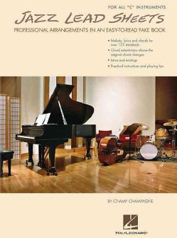 Jazz Lead Sheets: Professional Arrangements in an Easy-to-Read Fake Book: For All