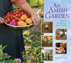 An Amish Garden: A Year in the Life of an Amish Garden (Hardcover)