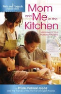Mom and Me in the Kitchen: Memories of Our Mothers' Kitchens (Paperback)