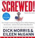 Screwed!: How Foreign Countries Are Ripping America Off and Plundering Our Economy - and How Our Leaders Help Them... (CD-Audio)